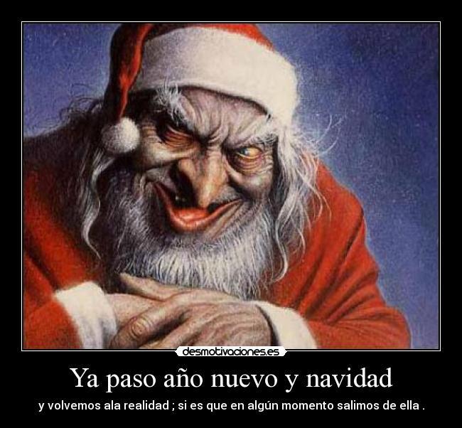 Ya Paso Año Nuevo Y Navidad Desmotivaciones