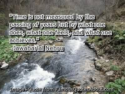 Famous Graduation Quotes By Jawaharial Nehrutime Is Not Measured By