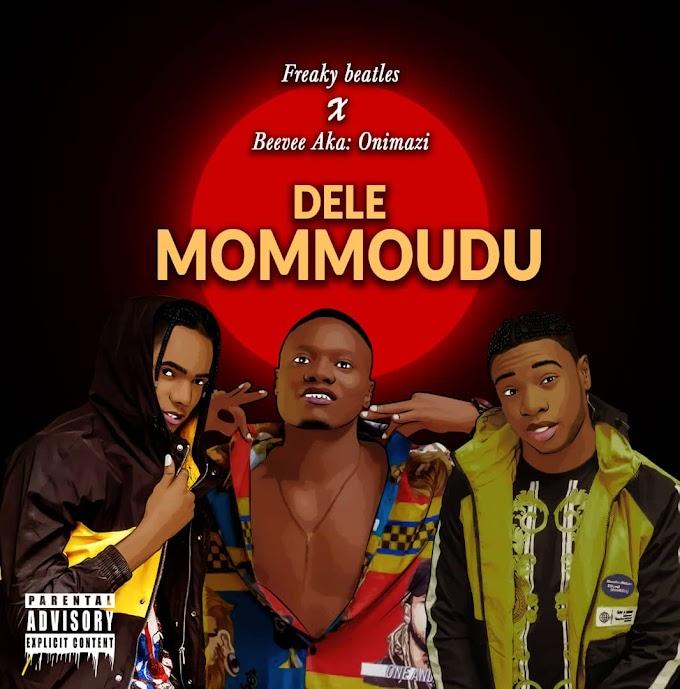 Freaky Beatle-Ft-Beevee Aka: Onimazi – Dele Mommoudu