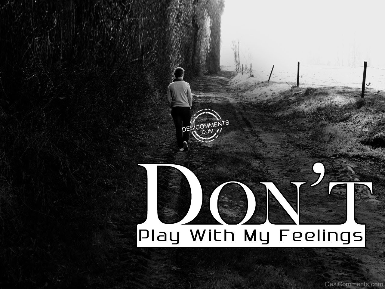 Dont Play With Feelings Quote Dont Play With Feelings