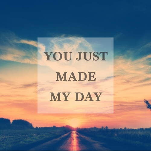 You Just Made My Day Pictures Photos And Images For Facebook