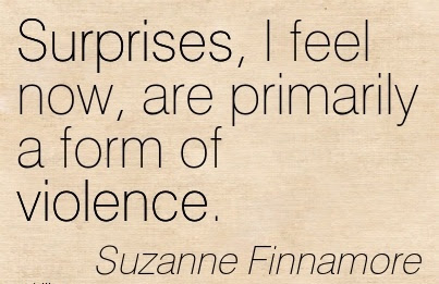 Surprises I Feel Now Are Primarily A Form Of Violence Suzanne