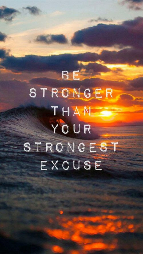 Inspirational Quotes Wallpapers For Mobile 7 Of 20 Be Stronger Than Your Strongest Excuse Hd Wallpapers Wallpapers Download High Resolution Wallpapers