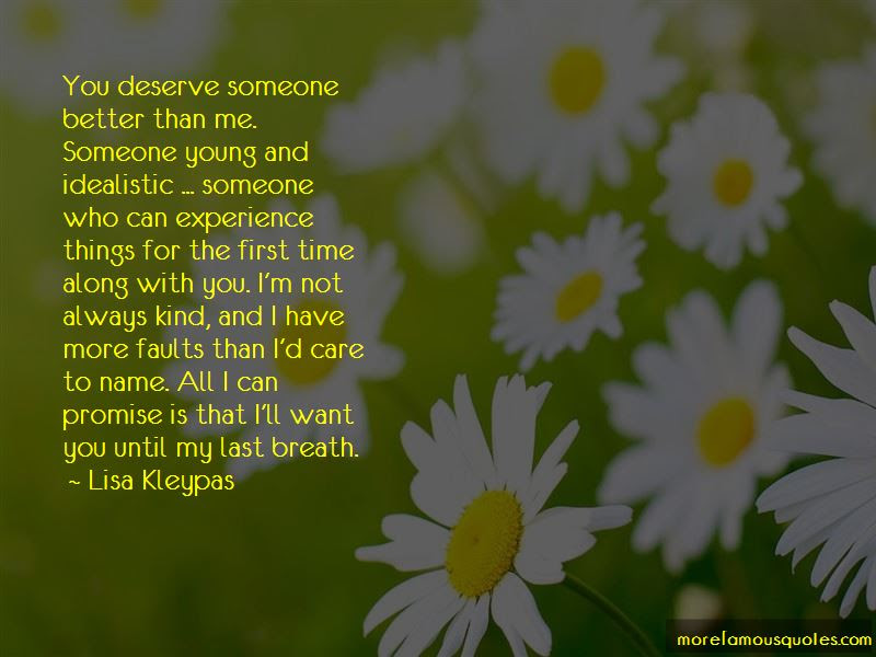 You Deserve Someone Better Than Me Quotes Top 6 Quotes About You
