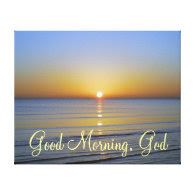 Good Morning God Christian Quote Stretched Canvas Prints