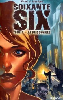 Couverture Soixante-six (édition française), tome 1 : La Prisonnière