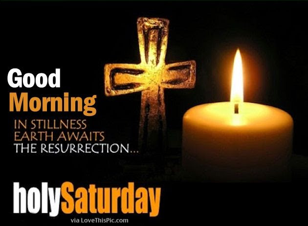 Good Morning Holy Saturday Pictures Photos And Images For Facebook