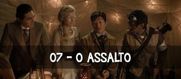 Episódio 07: O Assalto