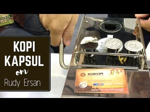 Kopi Kapsul Om Rudy Ersan (Capsule Coffee a New Style Coffee in Indonesi...