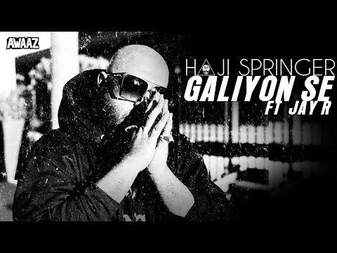 Galiyon Se - Haji Springer ft Jay R | Latest Hip Hop Song 2019