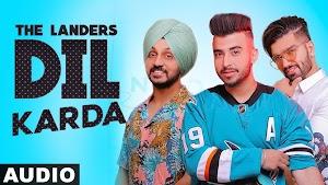 Dil Karda Lyrics - The Landers ~ LYRICGROOVE