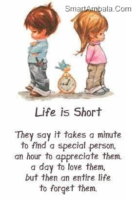 Life Is Shortthey Say It Takes A Minute To Find A Special Person