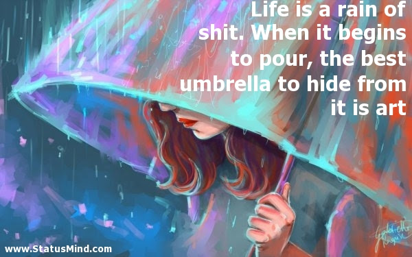 Life Is A Rain Of Shit When It Begins To Pour Statusmindcom