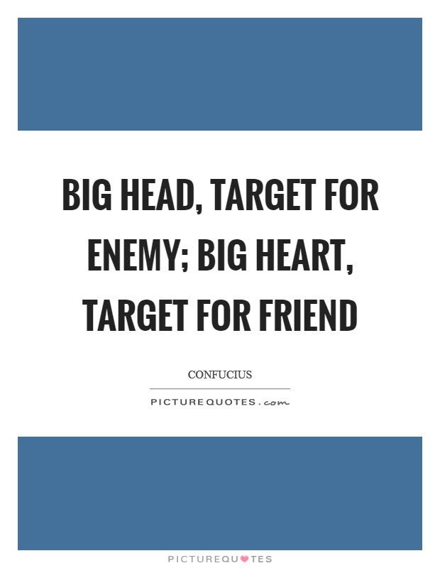 Big Head Target For Enemy Big Heart Target For Friend Picture