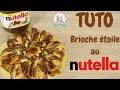 Recette Brioche Etoile Nutella