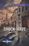 Shock Wave (Love Inspired Suspense)