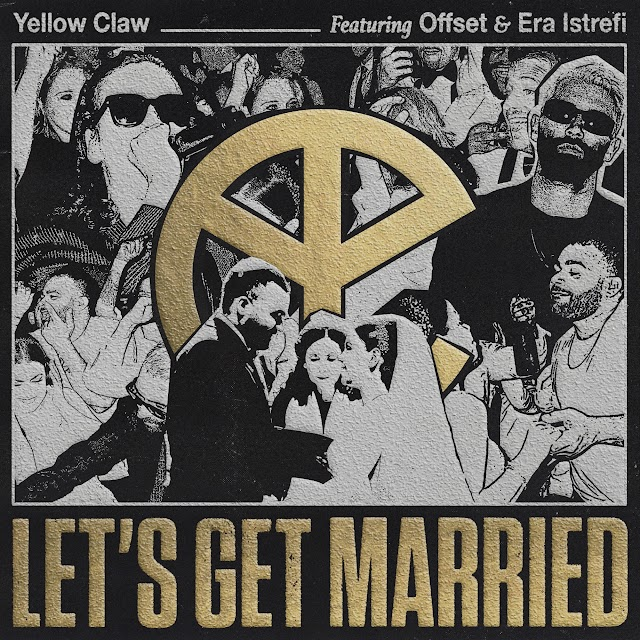 Yellow Claw - Let's Get Married (feat. Offset & Era Istrefi) (Clean / Explicit) - Single [iTunes Plus AAC M4A]
