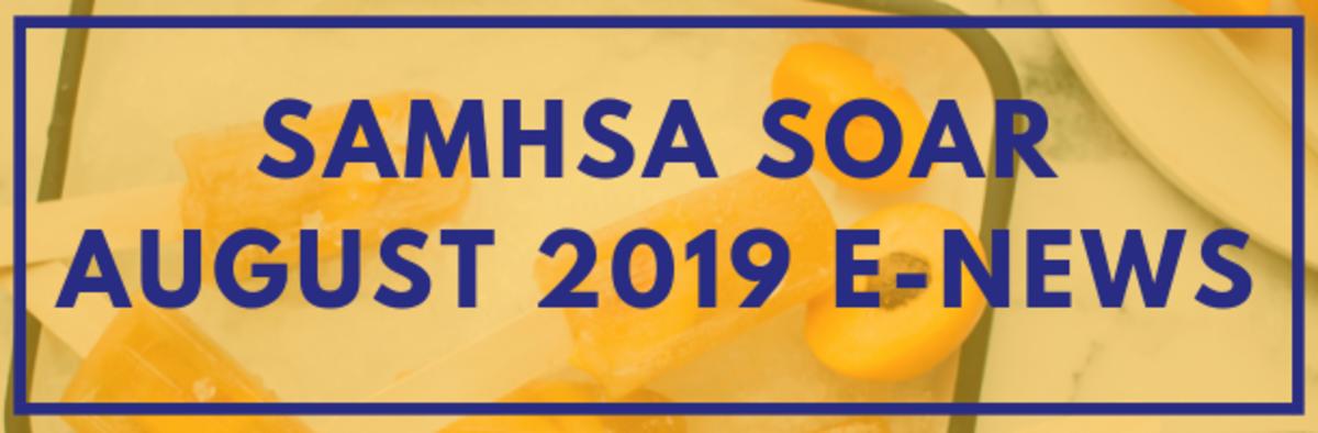 SAMHSA SOAR August 2019 E-News