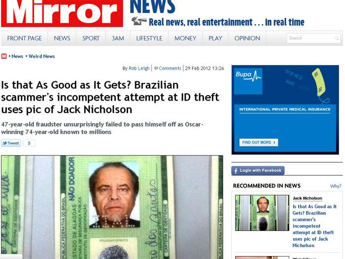 Mais estúpido impossível. Falsário vira manchete mundial