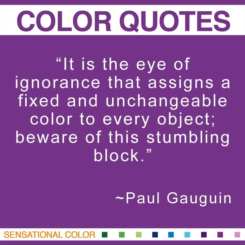 Quotes About Color By Paul Gauguin Sensational Color
