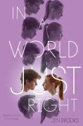 Title: In a World Just Right, Author: Jen Brooks