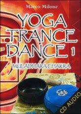 Yoga Trance Dance vol.1 - Muladhara Chakra