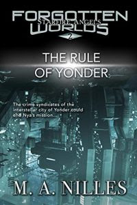 The Rule of Yonder by M.A. Nilles