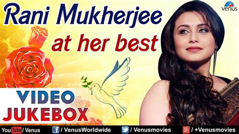rani mukherjee    bollywood romantic songs