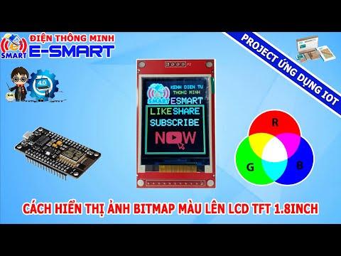 Cách hiển thị bitmap màu lên LCD TFT 1.8 inch sử dụng kit wifi esp8266- Project ứng dụng IOT