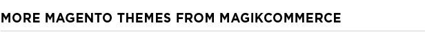 More Magento Themes from MagikCommerce