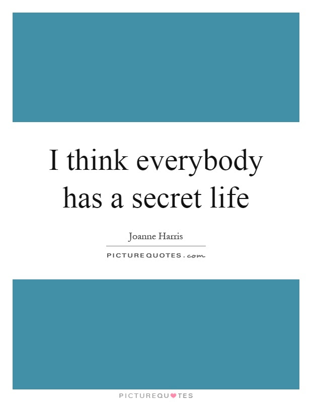 Secret Life Quotes Sayings Secret Life Picture Quotes Page 2