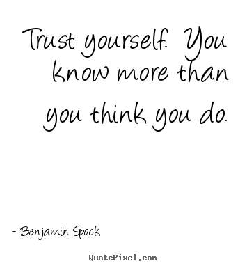 Life Quote Trust Yourself You Know More Than You Think