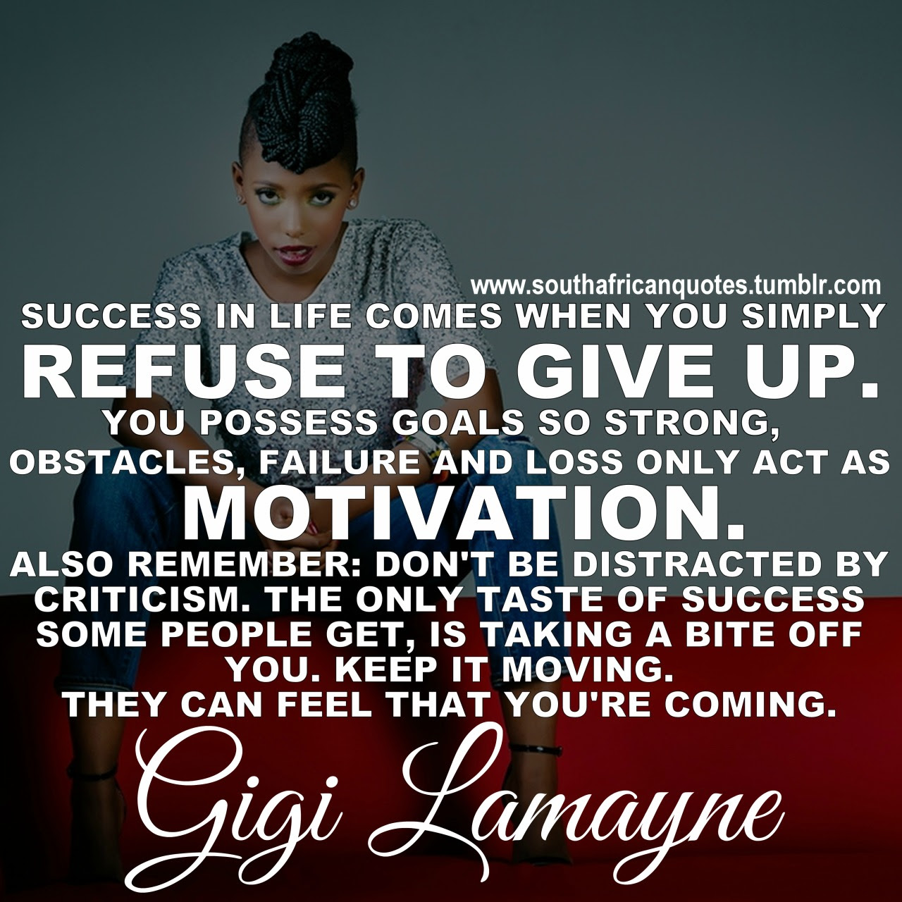 """""""Success in life es when you simply refuse to give up You possess goals """""""