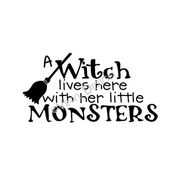 A Witch Lives Here With Her Little Monsters Vinyl Decal