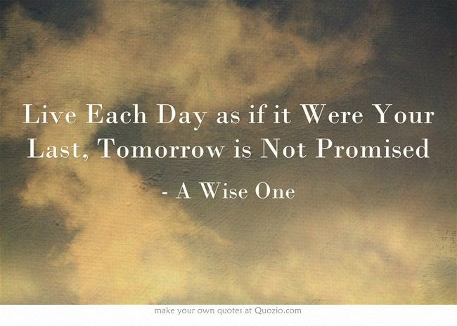 Tomorrow Not Promised Quotes