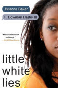 http://www.barnesandnoble.com/w/little-white-lies-brianna-baker/1121903873?ean=9781616955151