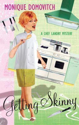 Getting Skinny (A Chef Landry Mystery, #1)