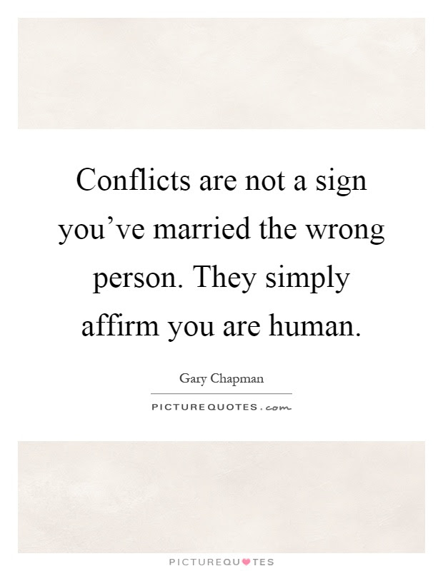 Conflicts Are Not A Sign Youve Married The Wrong Person They