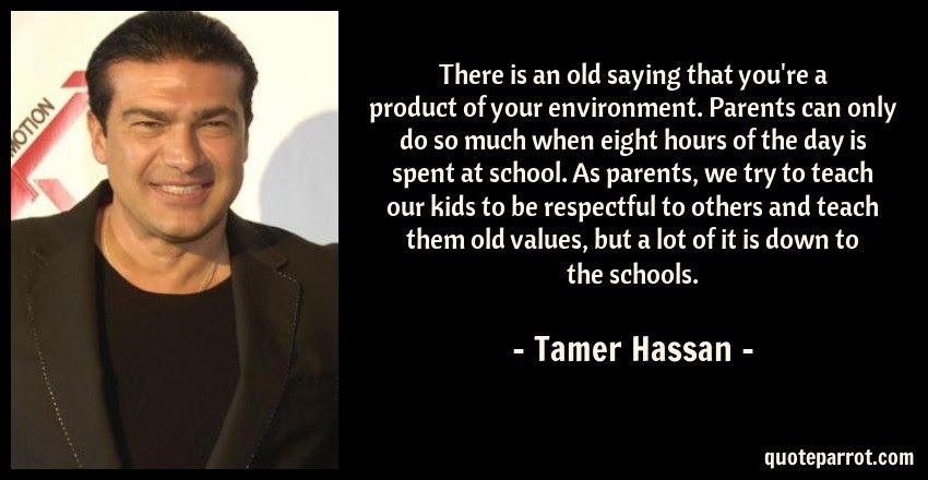 There Is An Old Saying That Youre A Product Of Your En By Tamer