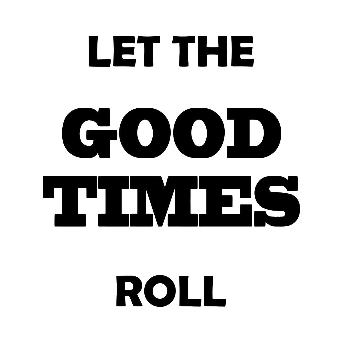 Vwaq Let The Good Times Roll Wall Decal Positivity Wall Stickers Quo