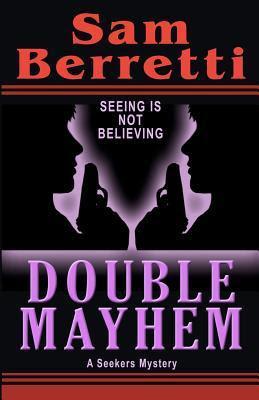 Double Mayhem: A Seekers Mystery
