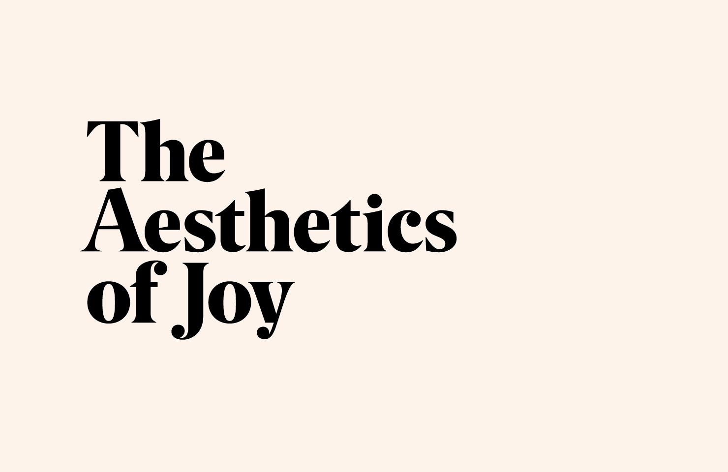 The Aesthetics Of Joy By Ingrid Fetell Lee