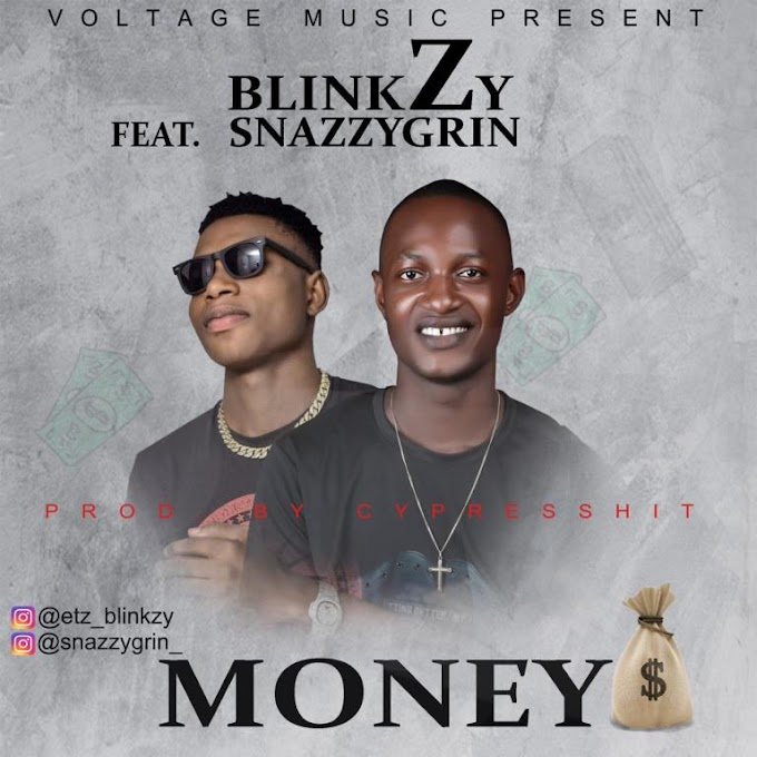 Download Music: Blinkzy ft Snazzygrin – Money