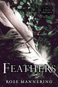 Title: Feathers: The Tales Trilogy, Book 2, Author: Rose Mannering