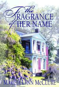 The Fragrance Of Her Name