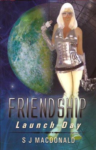 Friendship: Launch Day