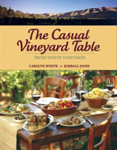 The Casual Vineyard Table: From Wente Vineyards