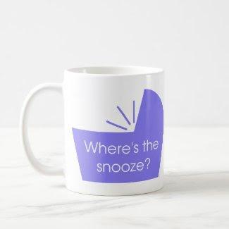 Where's The Snooze Button mug