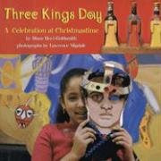 Three Kings Day: A Celebration at Christmastime