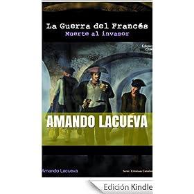 La Guerra del Francés -Muerte al Invasor - (Crónicas Catalanas)